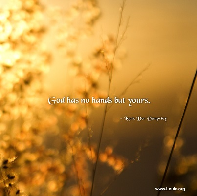 Louix Dor Dempriey April - God has no hands but yours