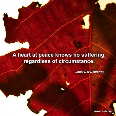 Louix Dor Dempriey - Aug Quote - A Heart at Peace No suffering